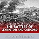 History for Kids: The Battles of Lexington & Concord |  Charles River Editors