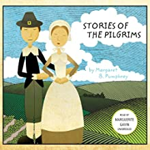 Stories of the Pilgrims Audiobook by Margaret B. Pumphrey Narrated by Marguerite Gavin