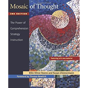 Mosaic of Thought, Second Edition: The Power of Comprehension Strategy Instruction Susan Zimmermann