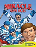 Miracle on Ice (Graphic History) (Graphic History) (Graphic History (Graphic Planet))