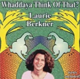 echange, troc Laurie Berkner - Whaddaya Think of That