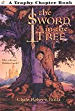 img - for The Sword in the Tree (Trophy Chapter Book) book / textbook / text book