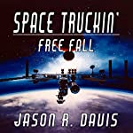 Free Fall: Space Truckin', Book 1 | Jason Davis