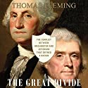 The Great Divide: The Conflict Between Washington and Jefferson That Defined a Nation Audiobook by Thomas Fleming Narrated by David Rapkin