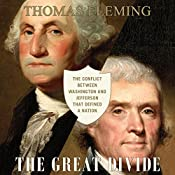 The Great Divide: The Conflict Between Washington and Jefferson That Defined a Nation | [Thomas Fleming]
