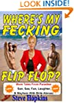 Where's My Fecking Flip Flop (Brit's...