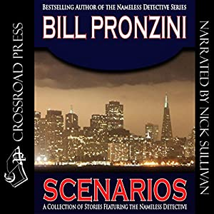 Scenarios: A Nameless Detective Mystery, Book 31 | [Bill Pronzini]
