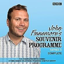 John Finnemore's Souvenir Programme, Series 5: The BBC Radio 4 Comedy Sketch Show Radio/TV Program by John Finnemore Narrated by John Finnemore