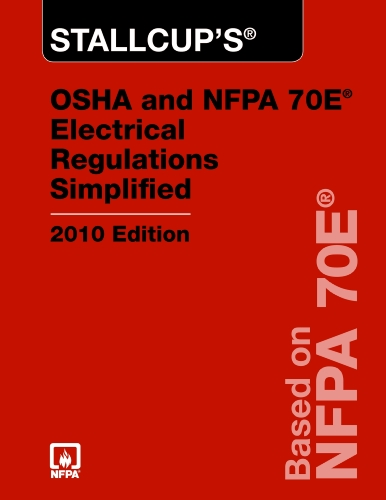Stallcup'S® Osha And Nfpa 70E Electrical Regulations Simplified