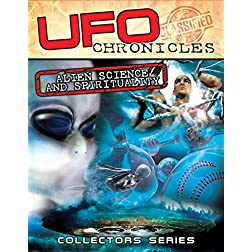 UFO Chronicles: Alien Science & Spirituality