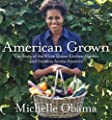 American Grown The Story Of The White House Kitchen Garden And Gardens Across America by Crown
