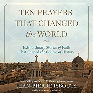 Ten Prayers That Changed the World Audiobook