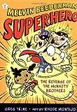 The Revenge of the McNasty Brothers (Melvin Beederman, Superhero)