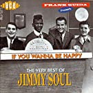 If You Want to Be Happy: the Very Best of Jimmy Soul
