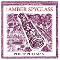 The Amber Spyglass: His Dark Materials Trilogy, Book 3 Radio/TV Program by Philip Pullman Narrated by Philip Pullman,  cast