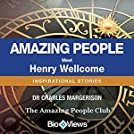 Meet Henry Wellcome: Inspirational Stories | Charles Margerison