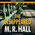 The Disappeared (       UNABRIDGED) by M. R. Hall Narrated by Sian Thomas