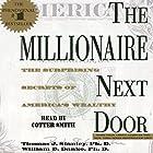 The Millionaire Next Door: The Surprising Secrets of America's Rich Hörbuch von Thomas J. Stanley, William D. Danko Gesprochen von: Cotter Smith