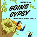 Going Gypsy: One Couple's Adventure from Empty Nest to No Nest at All Audiobook by David James, Veronica James Narrated by Carolyn Cook, Steve Coulter