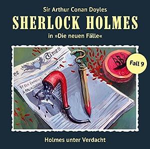 Holmes unter Verdacht (Sherlock Holmes - Die neuen Fälle 9) Hörspiel