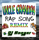 Uncle Grandpa Rap Song Remix
