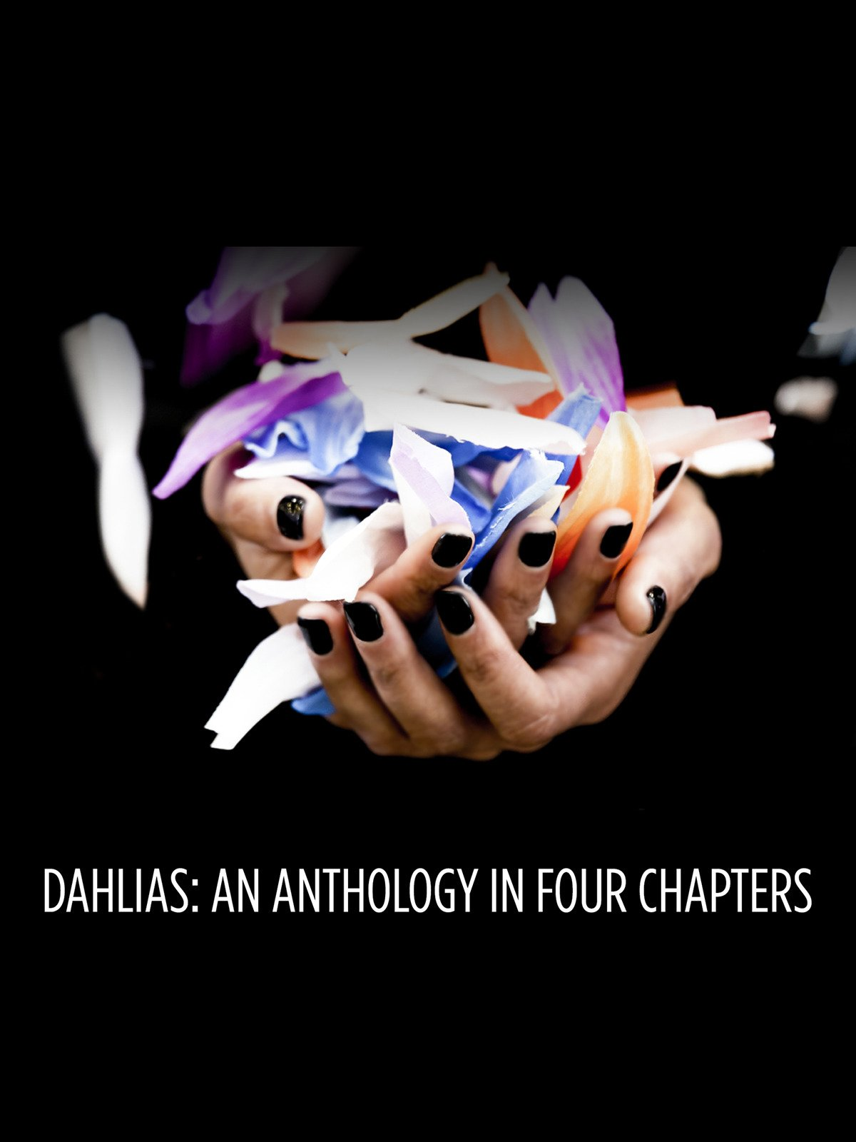 Dahlias: An Anthology in Four Chapters