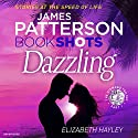 Dazzling: BookShots Audiobook by James Patterson Narrated by To Be Announced