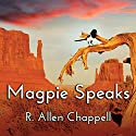 Magpie Speaks: Navajo Nation Series, Book 5 Audiobook by R. Allen Chappell Narrated by Kaipo Schwab