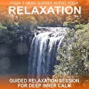 Relaxation No.1.: Class and Guide Book. (       UNABRIDGED) by Yoga 2 Hear Narrated by Sue Fuller