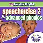 Speechercise 2 and Advanced Phonics | Kim Mitzo Thompson,Karen Mitzo Hilderbrand, Twin Sisters