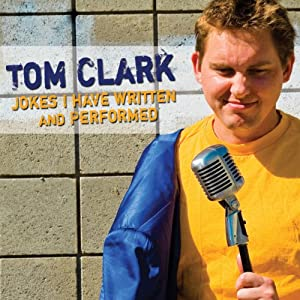 Jokes I Have Written and Performed | [Tom Clark]