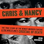 Chris & Nancy: The True Story of the...