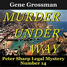 Murder Under Way: Peter Sharp Legal Mystery, Book 14 Audiobook by Gene Grossman Narrated by Gene Grossman