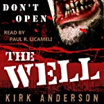 Don't Open the Well | Kirk Anderson