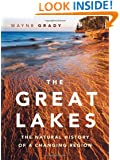 The Great Lakes: The Natural History of a Changing Region (David Suzuki Foundation Series)