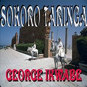 marwa maseke george ikwabe from the album sokoro taringa january 12