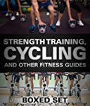 Strength Training, Cycling And Other...