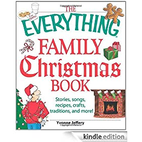 The Everything Family Christmas Book: Stories, Songs, Recipes, Crafts, Traditions, and More (Everything�)