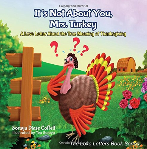 It's Not About You, Mrs. Turkey: A Love