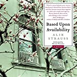 Based Upon Availability: A Novel | Alix Strauss