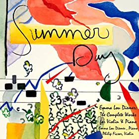 Summer Day: The Complete Works For Violin And Piano By Emma Lou Diemer