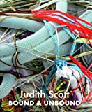 Judith Scott: Bound and Unbound