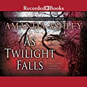 As Twilight Falls Audiobook by Amanda Ashley Narrated by Morgan Hallett