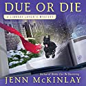 Due or Die Audiobook by Jenn McKinlay Narrated by Allyson Ryan