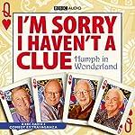 I'm Sorry I Haven't a Clue: Humph in Wonderland | Graeme Garden,Iain Pattinson