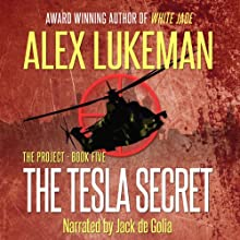 The Tesla Secret: The Project, Book Five Volume 5 (       UNABRIDGED) by Alex Lukeman Narrated by Jack de Golia