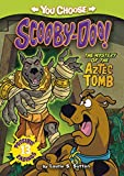 Laurie S. Sutton The Mystery of the Aztec Tomb (You Choose Stories: Scooby Doo)