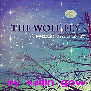 The Wolf Fey Novelette Audiobook