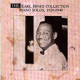 The Earl Hines Collection Piano Solos - 1928-1940