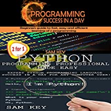 Programming #3: Python Programming Professional Made Easy & C Programming Success in a Day Audiobook by Sam Key Narrated by Millian Quinteros